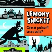 Lemony Snicket - Cine ar putea fi la ora asta